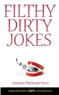 Filthy Dirty Jokes (Paperback)