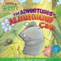 The Adventures of an Aluminum Can: A Story About Recycling (Paperback)