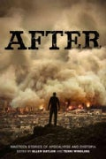 After: Nineteen Stories of Apocalypse and Dystopia (Hardcover)