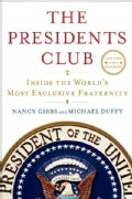 The Presidents Club: Inside the World's Most Exclusive Fraternity (Hardcover)