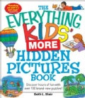 The Everything Kids' More Hidden Pictures Book: Discover Hours of Fun With over 100 Brand-New Puzzles! (Paperback)