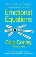 Emotional Equations: Simple Truths for Creating Happiness + Success (Hardcover)