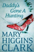Daddy&#39;s Gone a Hunting (Hardcover)