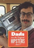 Dads Are the Original Hipsters (Paperback)