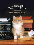 I Could Pee on This: And Other Poems by Cats (Hardcover)