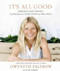 It's All Good: Delicious, Easy Recipes That Will Make You Look Good and Feel Great (Hardcover)