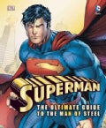 Superman: The Ultimate Guide to the Man of Steel (Hardcover)