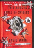 This Book is Full of Spiders: Seriously, Dude, Don&#39;t Touch It; Library Edition (CD-Audio)