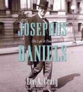 Josephus Daniels: His Life and Times (CD-Audio)
