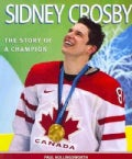 Sidney Crosby: The Story of a Champion (Paperback)