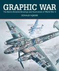 Graphic War: The Secret Aviation Drawings and Illustrations of World War II (Paperback)