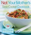 Not Your Mother&#39;s Slow Cooker Cookbook (Paperback)