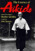 The Essence of Aikido: Spiritual Teachings of Morihei Ueshiba (Paperback)