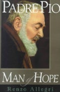 Padre Pio: Man of Hope (Paperback)