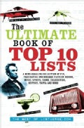 The Ultimate Book of Top 10 Lists: A Mind-Boggling Collection of Fun, Fascinating and Bizarre Facts on Movies, Mu... (Paperback)