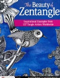 The Beauty of Zentangle: Favorite Examples from 125 Gifted Tangle Artists Worldwide (Paperback)