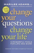 Change Your Questions, Change Your Life: 10 Powerful Tools for Life and Work (Paperback)