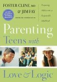 Parenting Teens With Love And Logic: Preparing Adolescents For Responsible Adulthood (Hardcover)