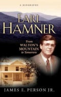 Earl Hamner: From Walton's Mountain To Tomorrow (Hardcover)
