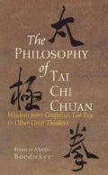 The Philosophy of Tai Chi Chuan: Wisdom from Confucius, Lao Tzu, & Other Great Thinkers (Hardcover)