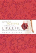 Simple Stunning Wedding Etiquette (Hardcover)