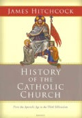History of the Catholic Church: From the Apostolic Age to the Third Millenium (Hardcover)