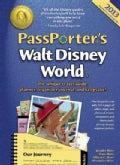 Passporter's Walt Disney World 2013: The Unique Travel Guide, Planner, Organizer, Journal, and Keepsake!, Expa... (Novelty book)