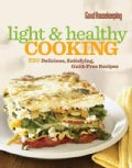 Good Housekeeping Light & Healthy Cooking: 250 Delicious, Satisfying, Guilt-Free Recipes (Hardcover)