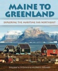 Maine to Greenland: Exploring the Maritime Far Northeast (Hardcover)