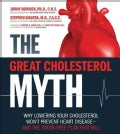 The Great Cholesterol Myth: Why Lowering Your Cholesterol Won't Prevent Heart Disease--and the Statin-Free Plan T... (Paperback)