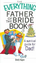 The Everything Father of the Bride Book: A Survival Guide for Dad! (Paperback)