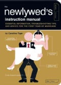 The Newlywed's Instruction Manual: Essential Information, Troubleshooting Tips, and Advice (Paperback)