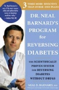 Dr. Neal Barnard&#39;s Program for Reversing Diabetes: The Scientifically Proven System for Reversing Diabetes Withou... (Paperback)