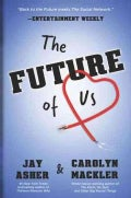 The Future of Us (Paperback)