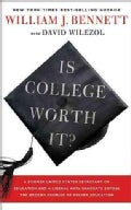 Is College Worth It?: A Former United States Secretary of Education and a Liberal Arts Graduate Expose the Broken... (Hardcover)