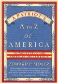 A Patriot&#39;s A to Z of America: Things Every Good American Should Know (Paperback)