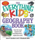 The Everything Kids&#39; Geography Book: From the Grand Canyon to the Great Barrier Reef--explore the World! (Paperback)