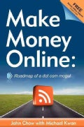 Make Money Online: Roadmap of a Dot Com Mogul (Paperback)