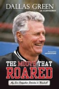 The Mouth That Roared: My Six Outspoken Decades in Baseball (Hardcover)