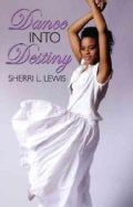 Dance Into Destiny (Paperback)
