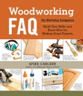 Woodworking Faq: The Workshop Companion: Build Your Skills and Know-how for Making Great Projects (Spiral bound)