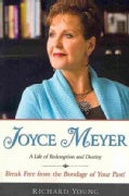 Joyce Meyer: A Life of Redemption and Destiny (Paperback)
