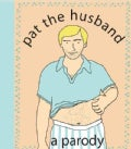 Pat the Husband: A Parody (Spiral bound)