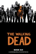 The Walking Dead Book 6 (Hardcover)
