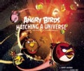 Angry Birds: Hatching a Universe: Behind the Scenes of a Phenomenon (Hardcover)