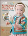 Surprise Crochet Sweaters for Baby (Paperback)