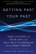 Getting Past Your Past: Take Control of Your Life With Self-Help Techniques from EMDR Therapy (Paperback)