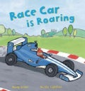 Race Car Is Roaring (Hardcover)