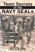 Team Secrets of the Navy Seals: The Elite Military Force's Leadership Principles for Business (Paperback)