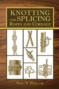 Knotting and Splicing Ropes and Cordage (Paperback)